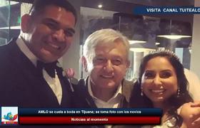 AMLO se cuela a boda en Tijuana; se toma foto con los novios