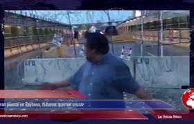 Cierran puente en Reynosa, cubanos querían cruzar