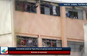 Convertirán penal de Topo Chico en parque anuncia el 'Bronco'