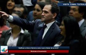 Ratifican a Arturo Herrera como nuevo titular de la SHCP