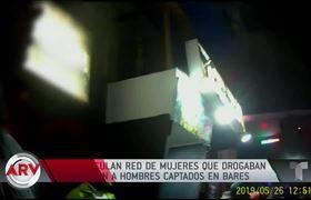 Banda de mujeres delincuentes drogaban y robaban a hombres en bares