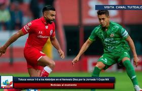 Toluca vence 1-0 a los Alebrijes en el Nemesio Diez por la Jornada 1 Copa MX