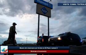 Muere otro mexicano por tiroteo en El Paso Texas; suman 8