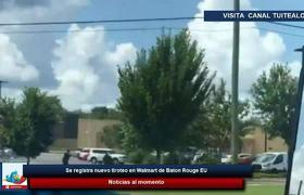 Se registra nuevo tiroteo en Walmart de Baton Rouge Louisiana EUv