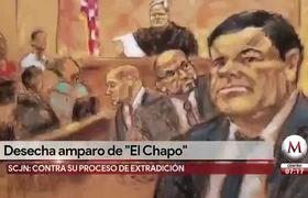 Corte desecha demanda de amparo a 'El Chapo' Guzman por extradición