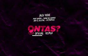 Alex Rose - Ontas? (Remix) - Miky Woodz, Juhn