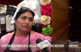 Empresario mexicano paga $1 millón para salir en libertad provisional
