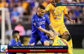 Tigres y Cruz Azul 'se calientan' durante la Gran Final de la Leagues Cup