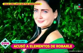 ¿Celia Lora fue robada por los policías que la detuvieron?