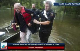 Tormenta Imelda deja dos muertos y docenas de atrapados en Texas