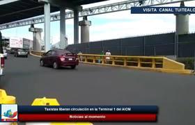 Taxistas liberan circulación en la Terminal 1 del AICM
