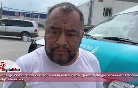 Pemex cargó combustible con agua en la madrugada: gerente de gasolinera en #Ocoyoacac