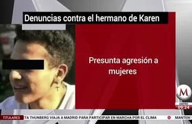 Hermano de Karen Espíndola es denunciado de agresión en contra de mujeres