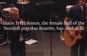 Singer Marie Fredriksson, Of Swedish Pop Duo Roxette, Dies At 61
