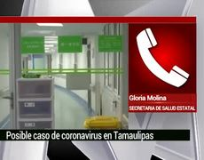 Who is the possible coronavirus carrier in Tamaulipas?