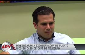 Former Governor of Puerto Rico, will be investigated by Telegram chat