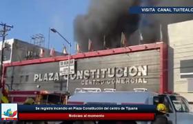 Se registra incendio en Plaza Constitución del centro de Tijuana