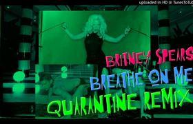 Britney Spears - Breathe On Me (Quarantine Remix)