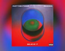 PARTYNEXTDOOR & Rihanna - BELIEVE IT (Official Audio)