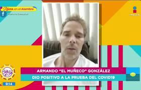 Con lágrimas, Armando 'El Muñeco' González, revela que él y su familia tienen COVID-19