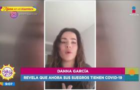 Danna García revela que sus suegros tienen COVID-19