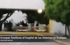 Irrumpen familiares de enfermos en hospital de Ecatepec