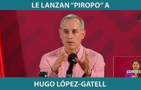 """Le lanzan """"piropo"""" a Hugo López-Gatell"""