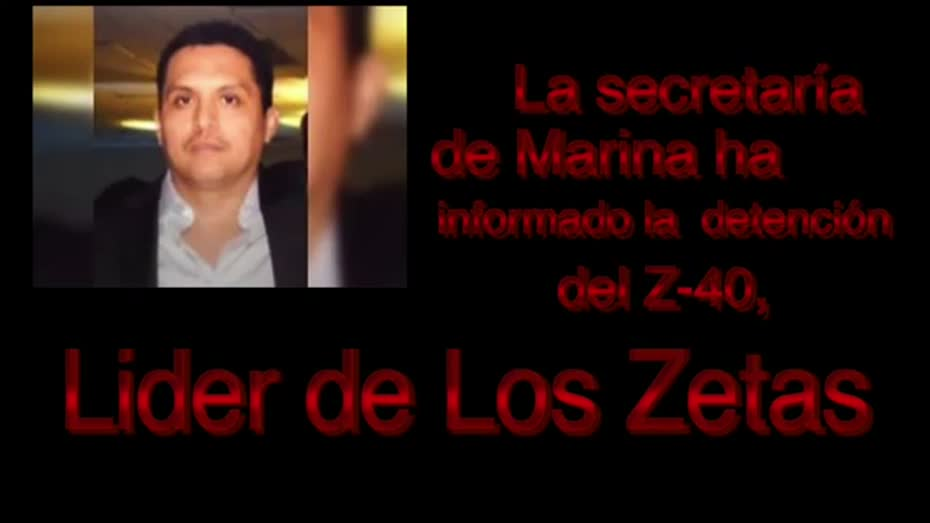 arrested z40 maximum leader of the zetas videos metatube