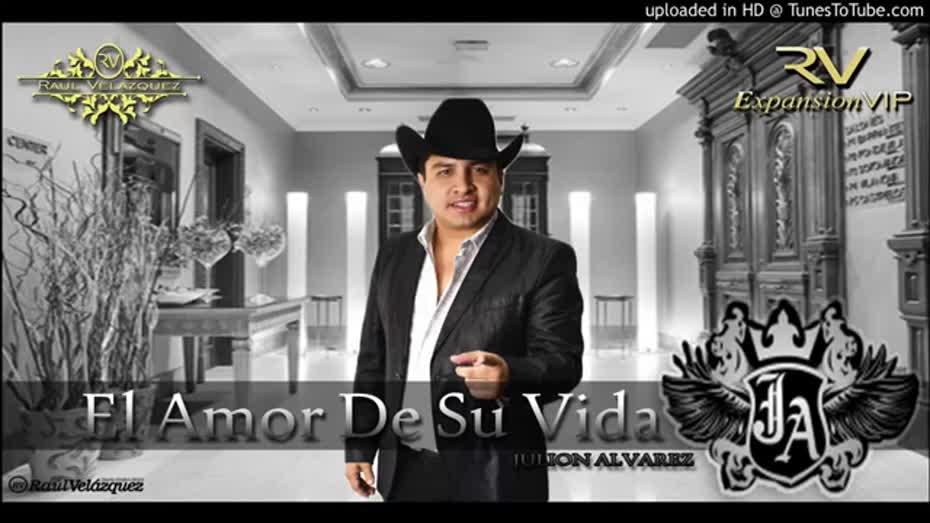 Julión álvarez Y Su Norteño Banda El Amor De Su Vida Audio Full