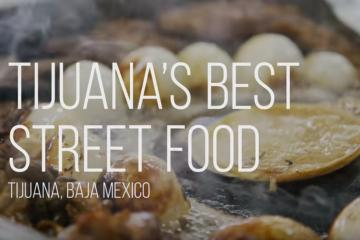Tijuanas Best Street Food