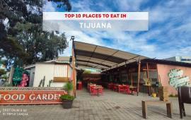 10 Amazing places to eat in Tijuana