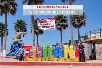 Why visit Tijuana? Explained in 2 minutes