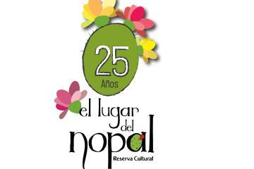 """Cumple """"El Lugar del Nopal"""" 25 años"""
