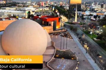 "Somos Baja California: ¨Walking Tour Cultural"" por Tijuana"