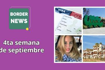 Border News 4ta semana de septiembre