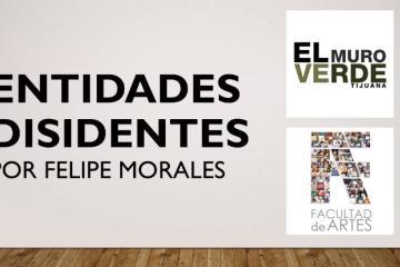 """El Muro Verde Tijuana presenta la exposición """"Entidades..."""