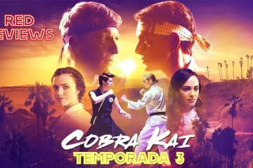 Red Reviews: Cobra Kai Temporada 3