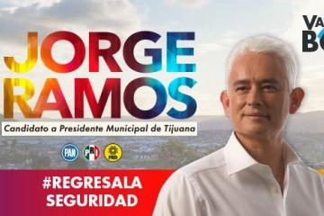 Candidato Jorge Ramos está comprometido con los tijuanenses:...
