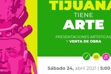 "Invitan a 6to Festival Virtual ""Tijuana Tiene Arte"""