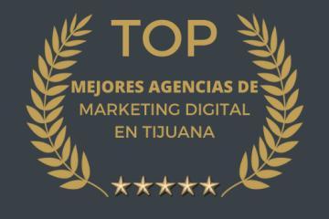 Top Mejores Agencias de Marketing Digital en Tijuana