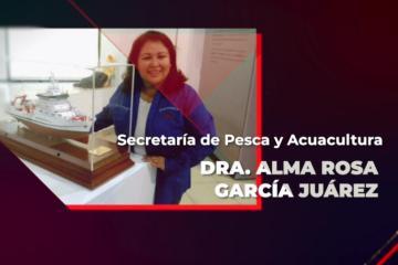 Alma Rosa García Juárez es nombrada como secretaria de Pesca y...