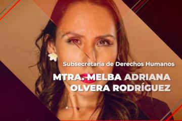 Melba Adriana Olvera Rodríguez es nombrada subsecretaria de...