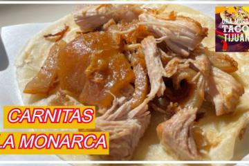 """""""Una Mordida Tacos Tijuana"""": Carnitas """"La Monarca"""""""