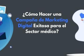 ¿Cómo hacer una campaña de Marketing Digital exitosa para el...