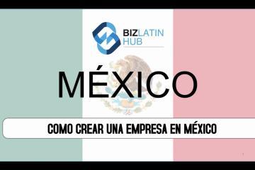 ¿Cómo crear una empresa en México?