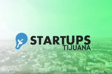 ¿Qué es StartUps Tijuana?