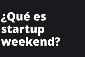 ¿Qué es startup weekend?
