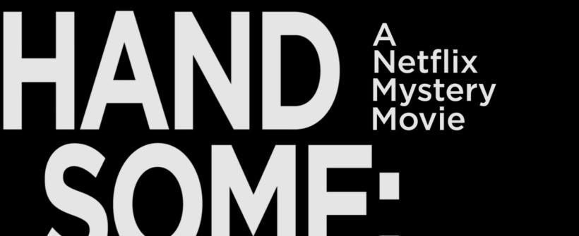 Handsome: A Netflix Mystery Movie - Trailer #1