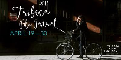 Las 10 imperdibles del Tribeca Film Festival 2017