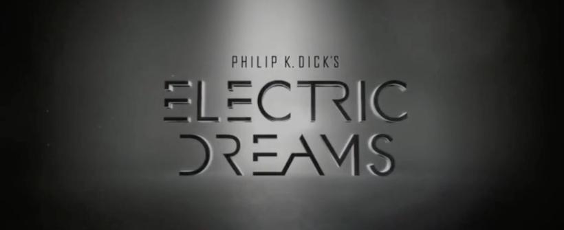 Electric Dreams de Philip K. Dick - Tráiler